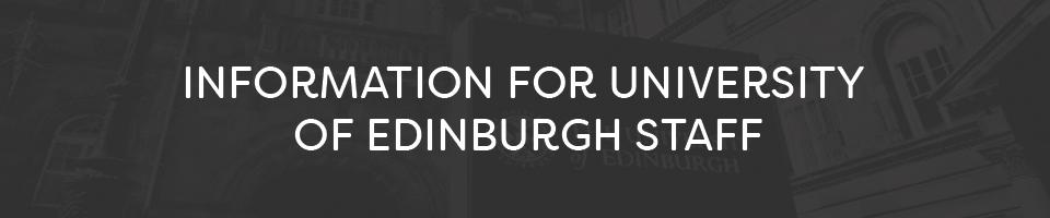 Information for university of edinburgh staff